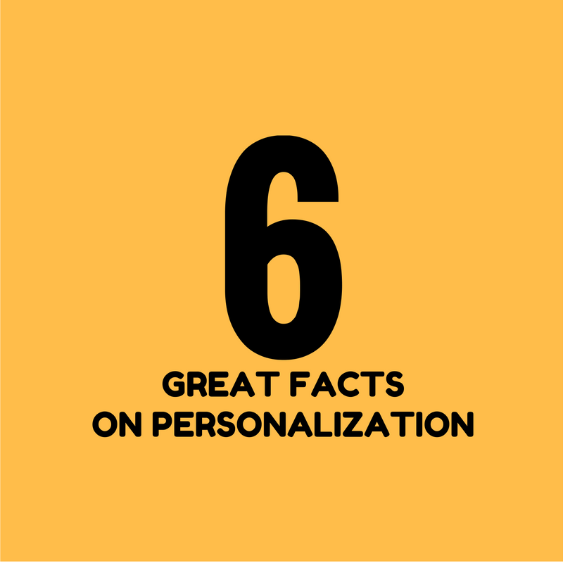 6 great facts - Personalization