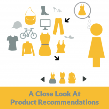 a close look at product recommendations
