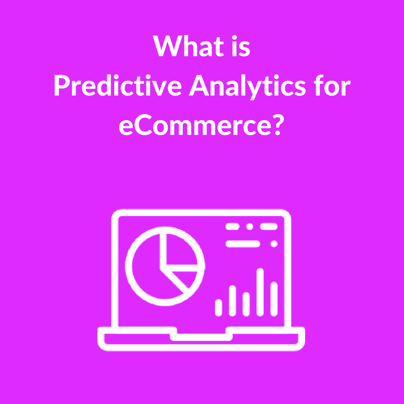 Predictive Analytics for eCommerce