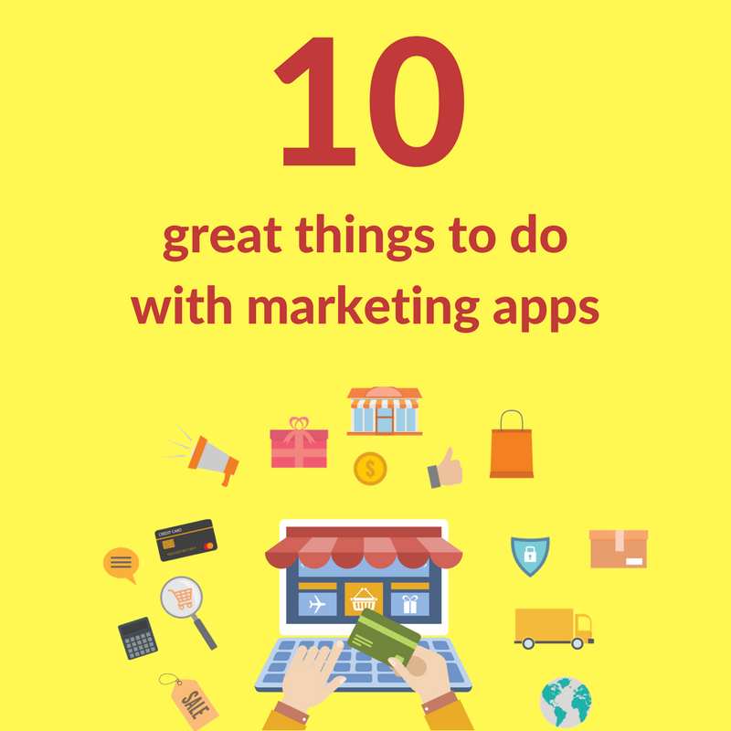 10 great things to do with marketing apps