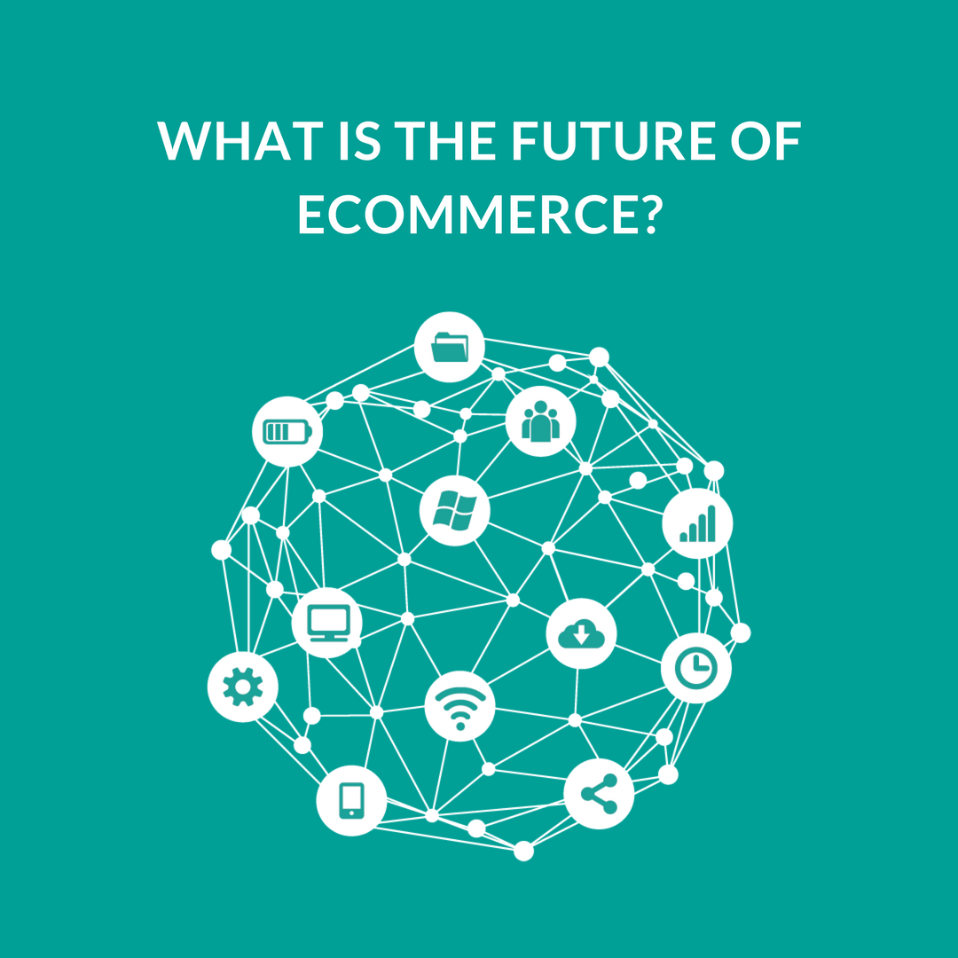 What is the eCommerce future; Or have we reached a point of saturation? The answer is NO. The reason is simple and can be summarized in one argument.