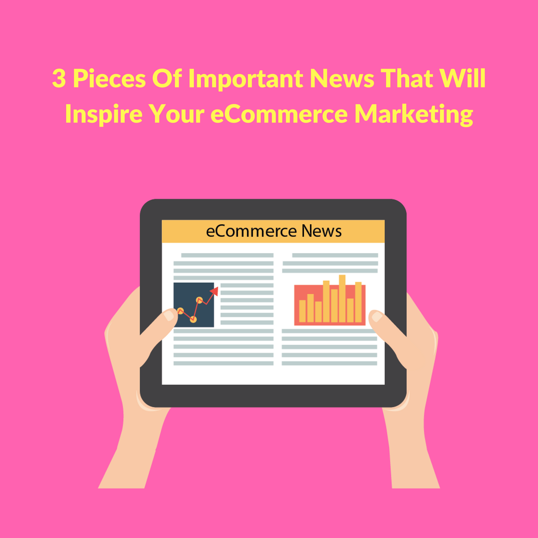 Keeping a tab on the latest eCommerce news and developments in the eCommerce space often is a great help. Here are some insights around eCommerce marketing.