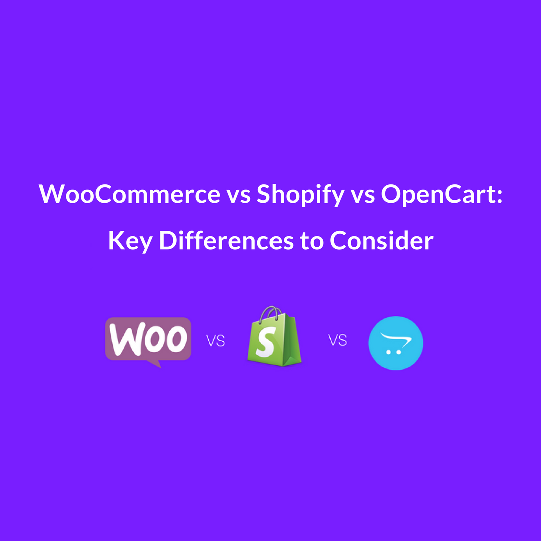 WooCommerce vs Shopify vs OpenCart seems like a tough choice to make. Find out which one will benefit your business the most.