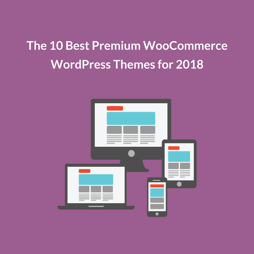 The 10 Best Premium WooCommerce WordPress Themes for