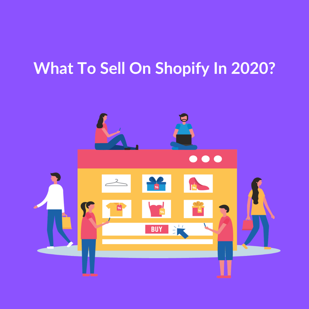Understanding each of the eleven opportunities explained in this article should get the ball rolling and help you find what to sell on Shopify in 2020.