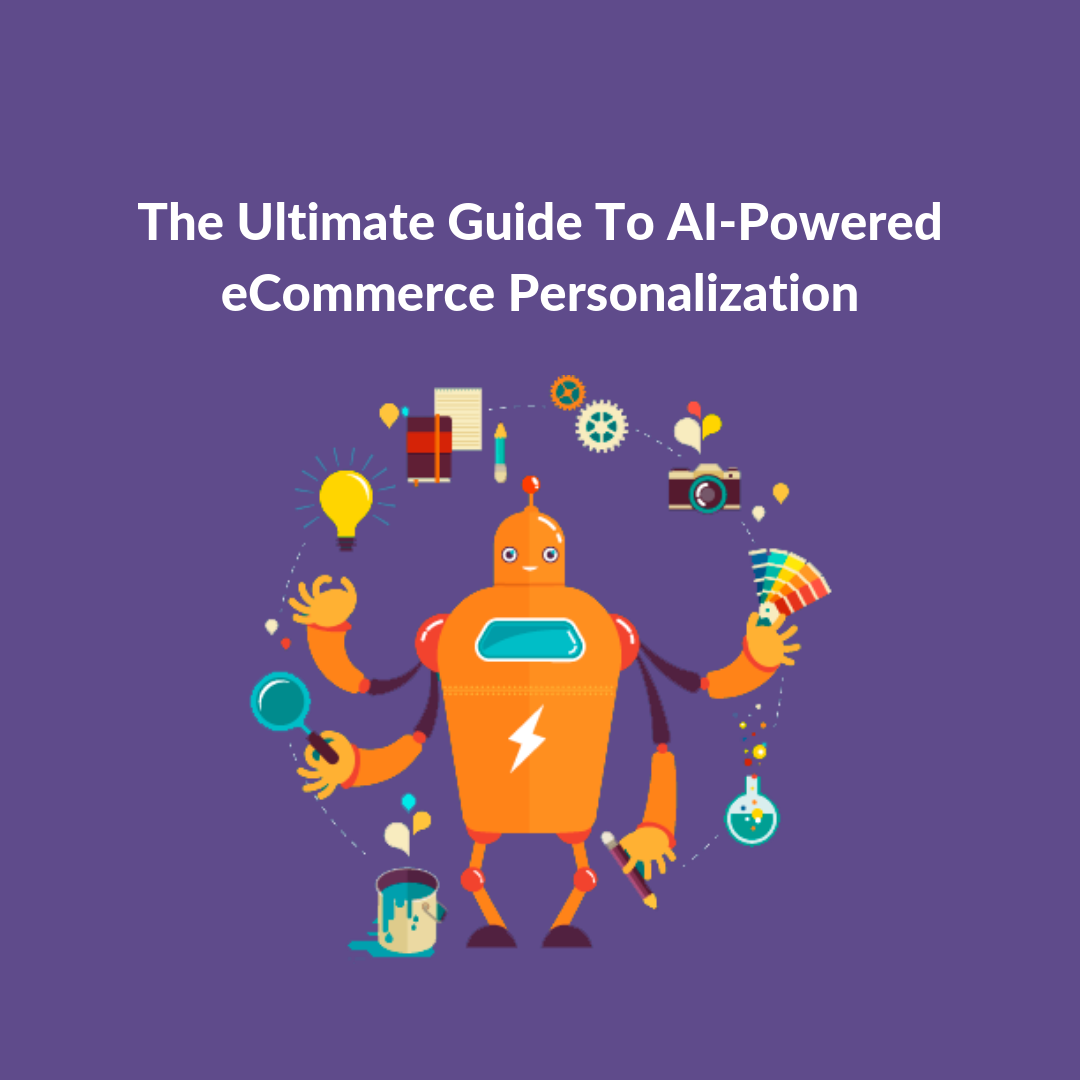 AI powered eCommerce personalization allows you to interact with your customers in a much more 'real' manner. So you need to up your AI game now!