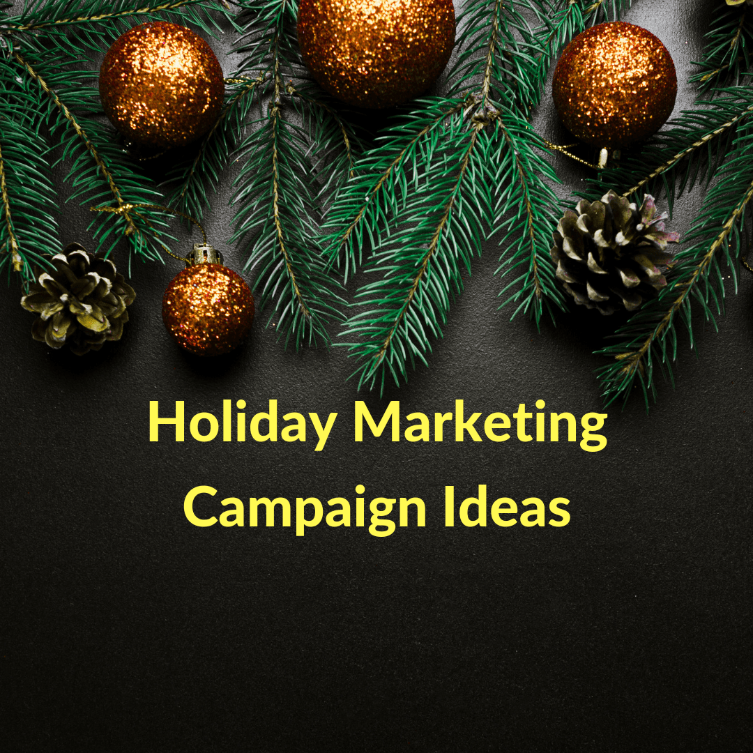 The holiday season is a time for fun, frolic, sharing and enjoyment. And your holiday marketing campaign ideas should also reflect just that.