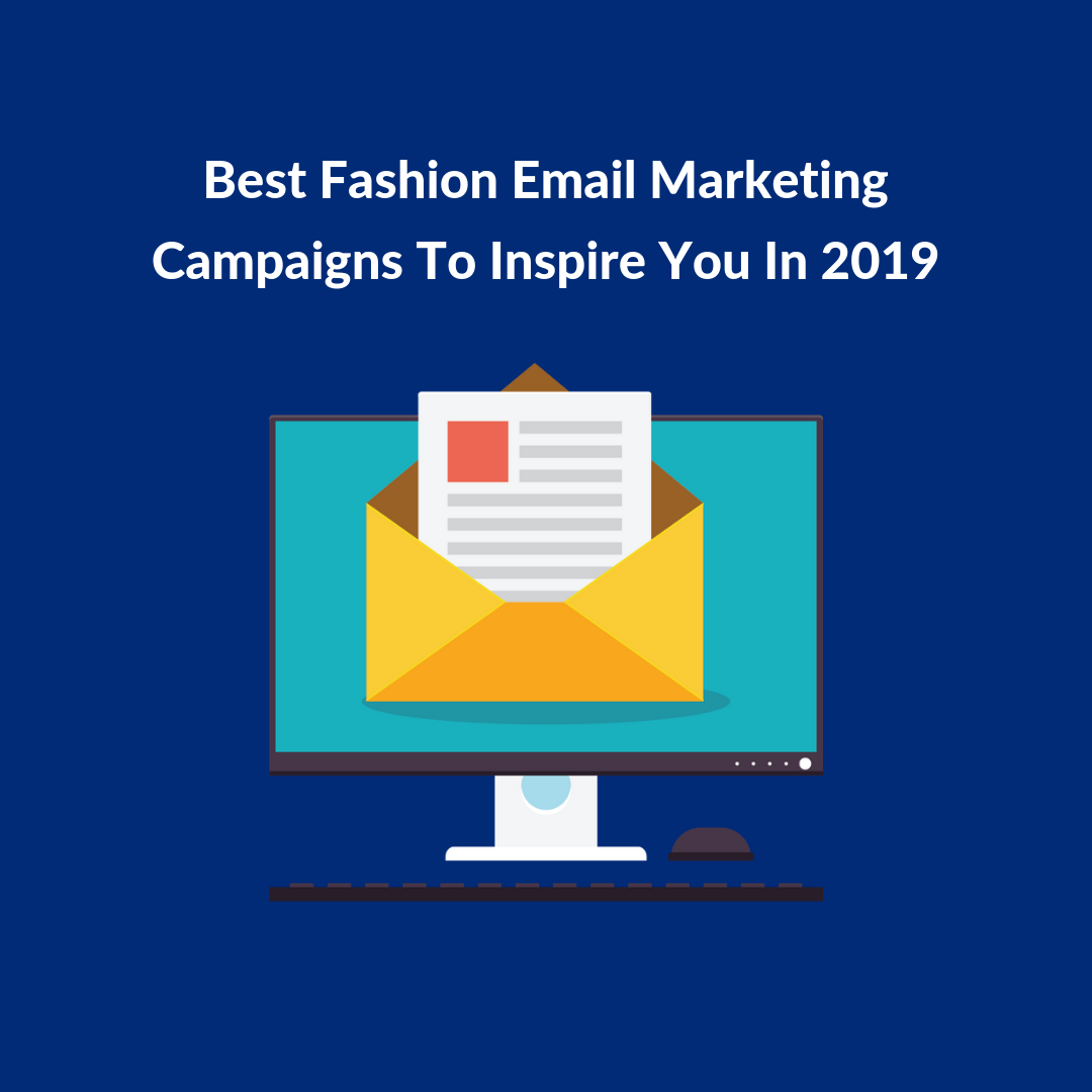 Brands with the best fashion email marketing campaigns reach their current and prospective customers easily and are also able to retain them for longer time