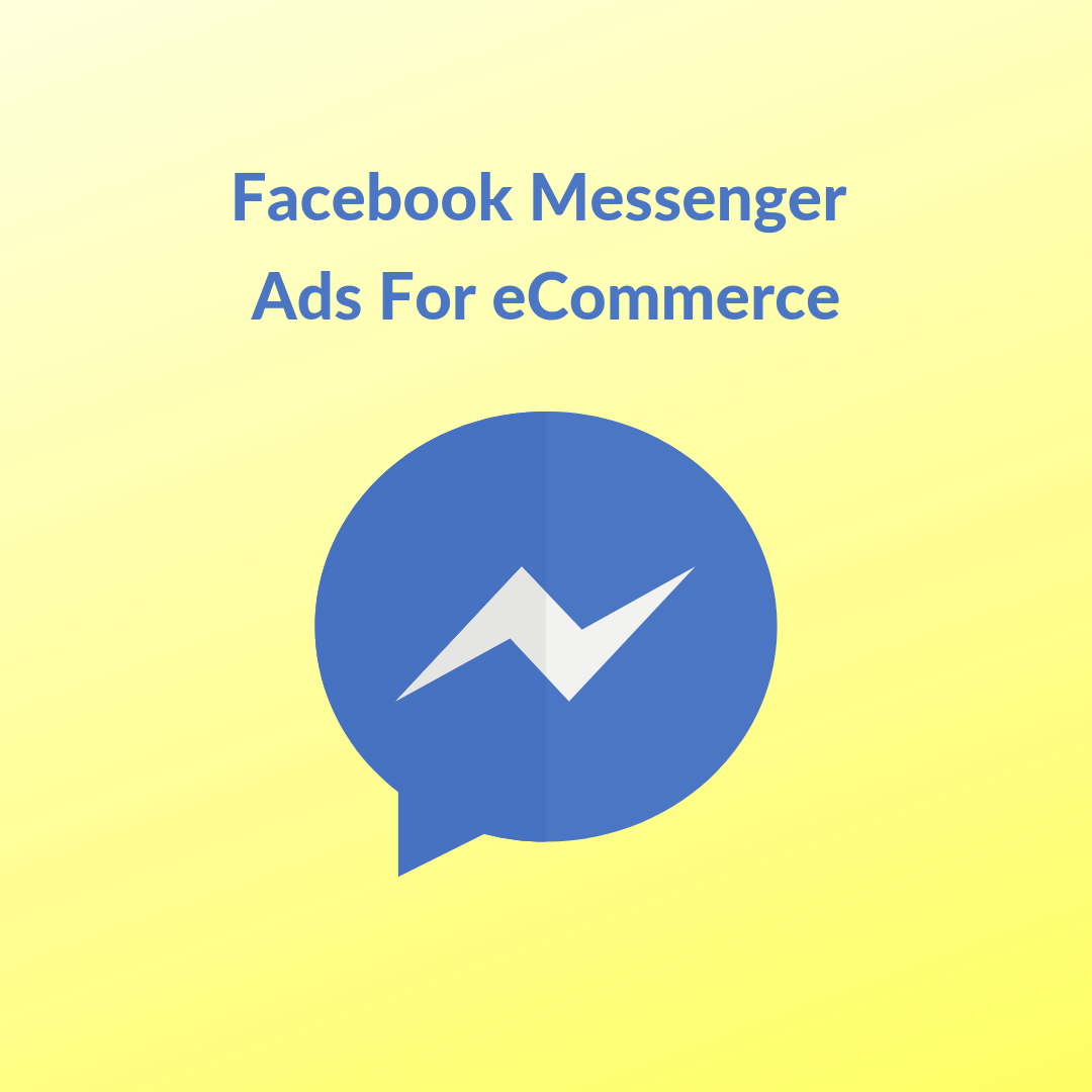 Facebook Messenger ads for eCommerce is one channel which is being used by online businesses to interact with their prospective and current customers.