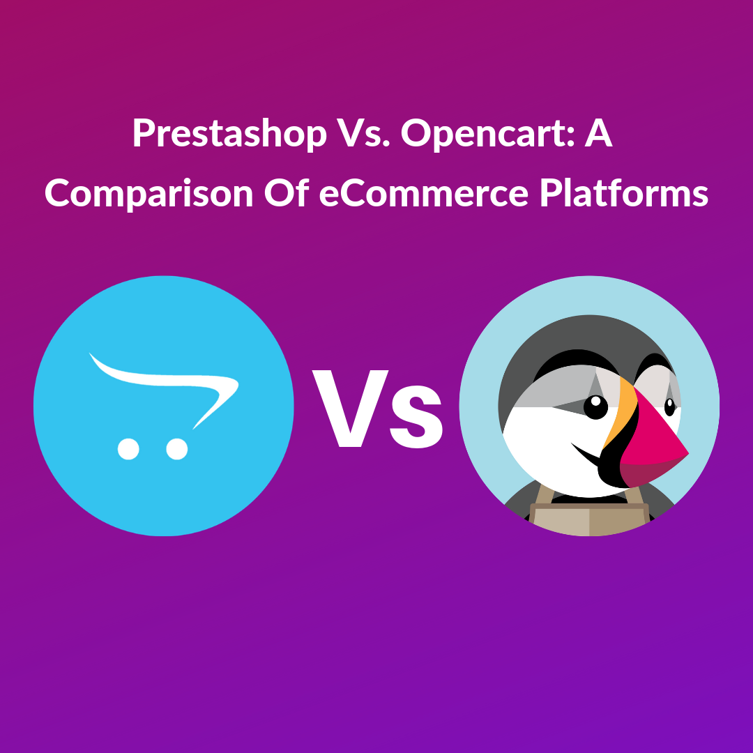 I am going to compare PrestaShop vs OpenCart in this article. We are going to analyze different facets of these two very popular eCommerce platforms.