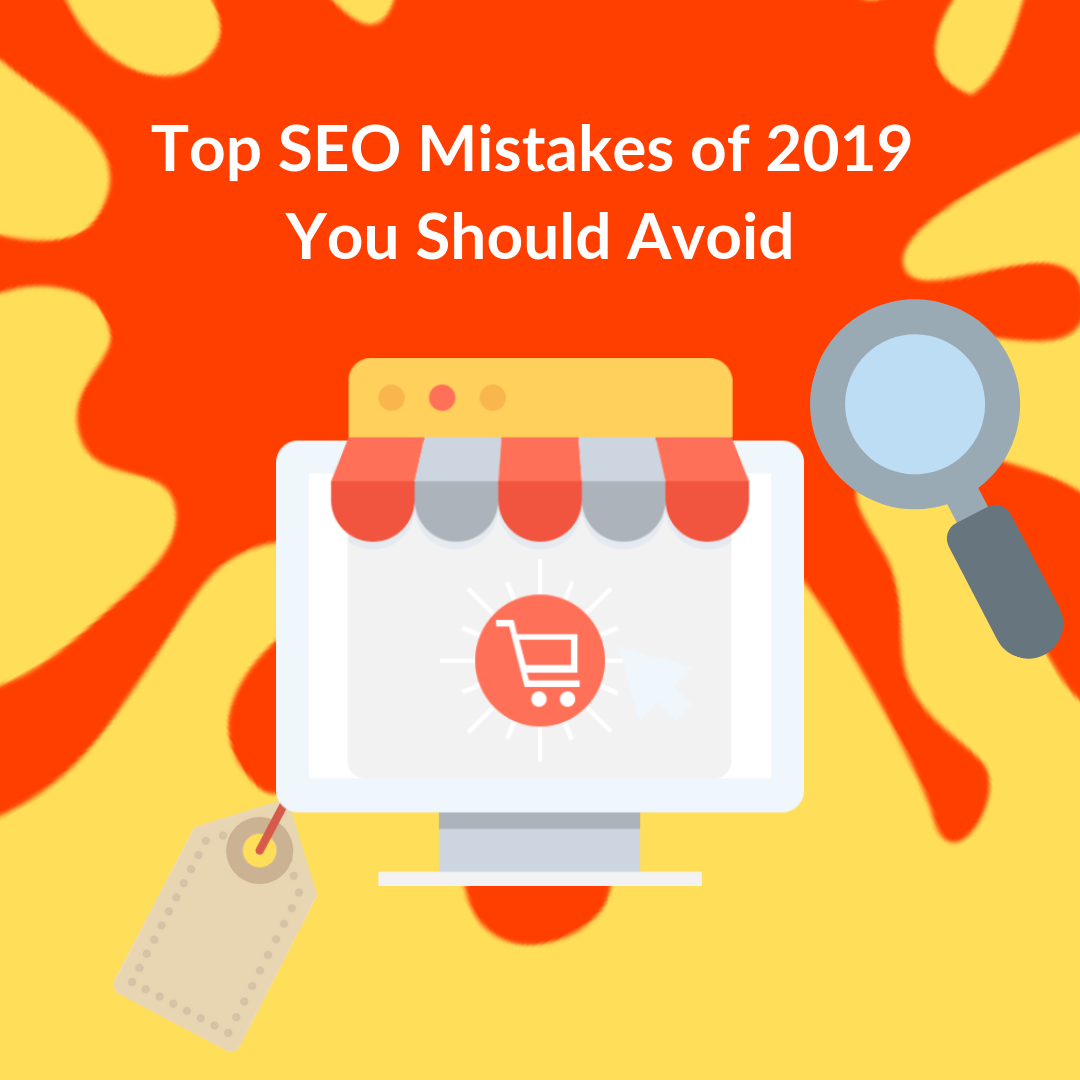 As long as you avoid these top SEO mistakes of 2019 that we have listed in this article, you will surely have a better ranking at search engines.