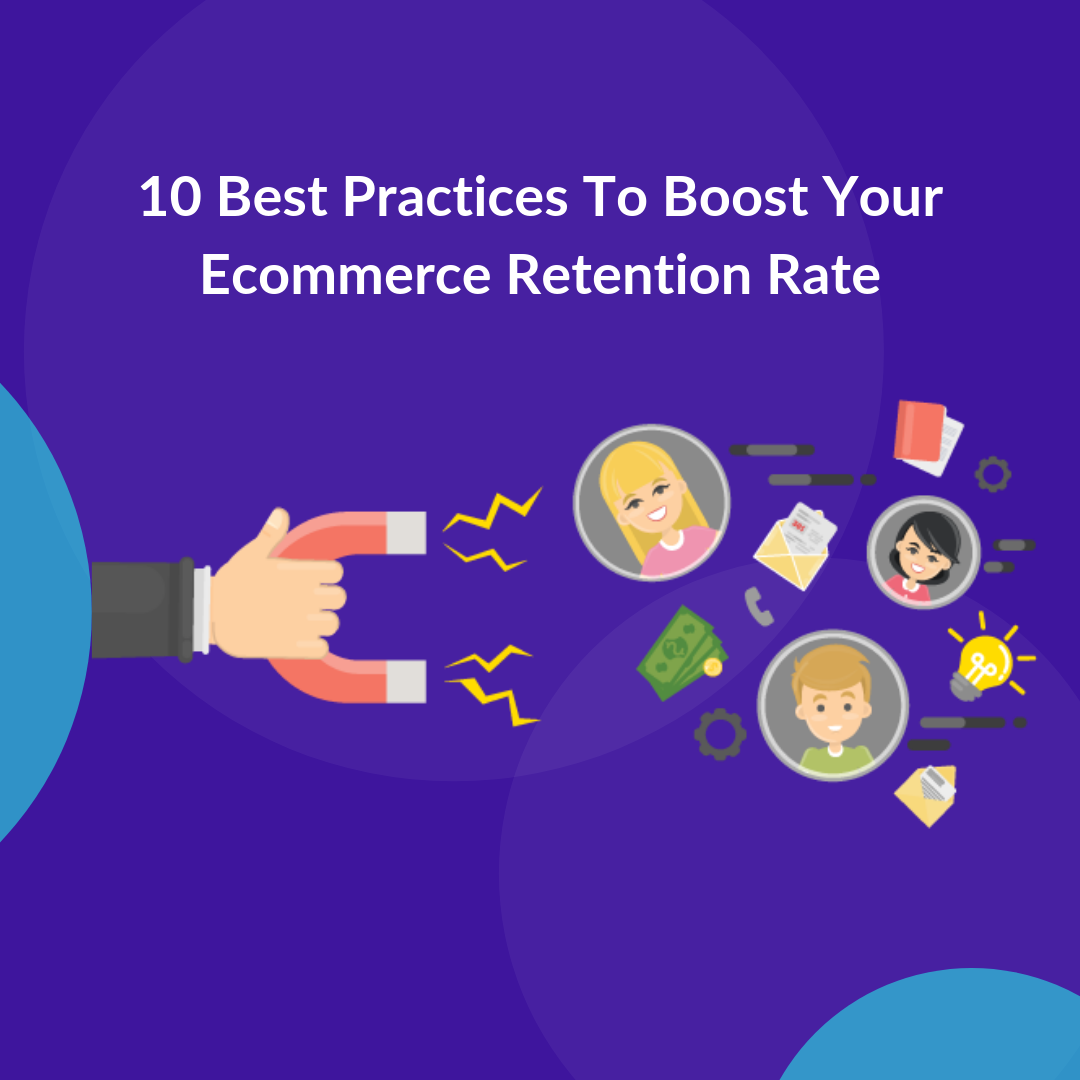 eCommerce Retention Rate or Customer Retention Rate often goes unnoticed by most eCommerce entrepreneurs, but It's a vital profitability metric to track.