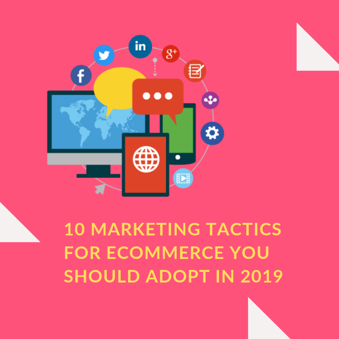 Consider the 10 marketing tactics for eCommerce listed in this article and test their impact as you accommodate them in your marketing plans.