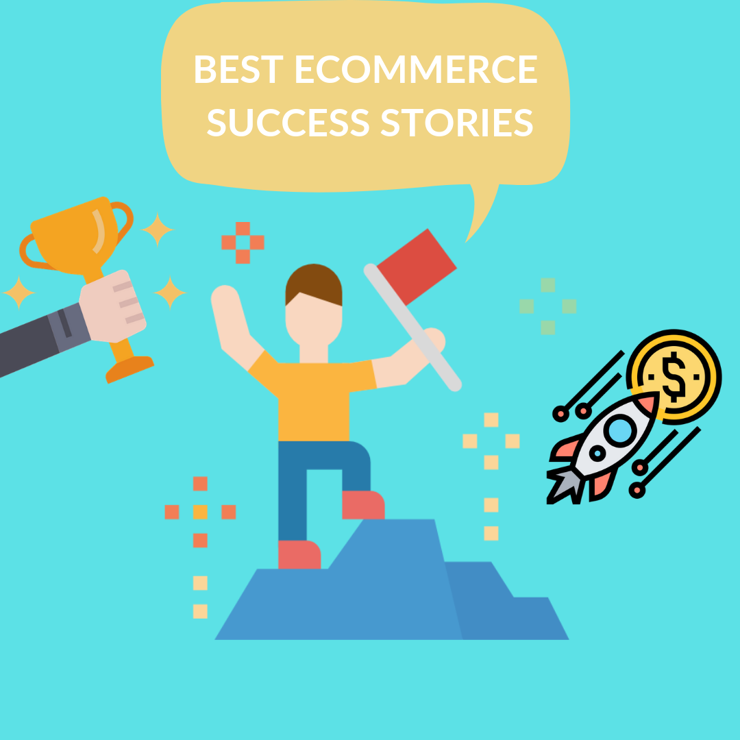In this article, we are going to talk about some of the best eCommerce success stories, to inspire every entrepreneur that wants to start an online business
