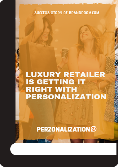 Learn how luxury retailer BrandRoom is getting it right with personalization in this free eBook.