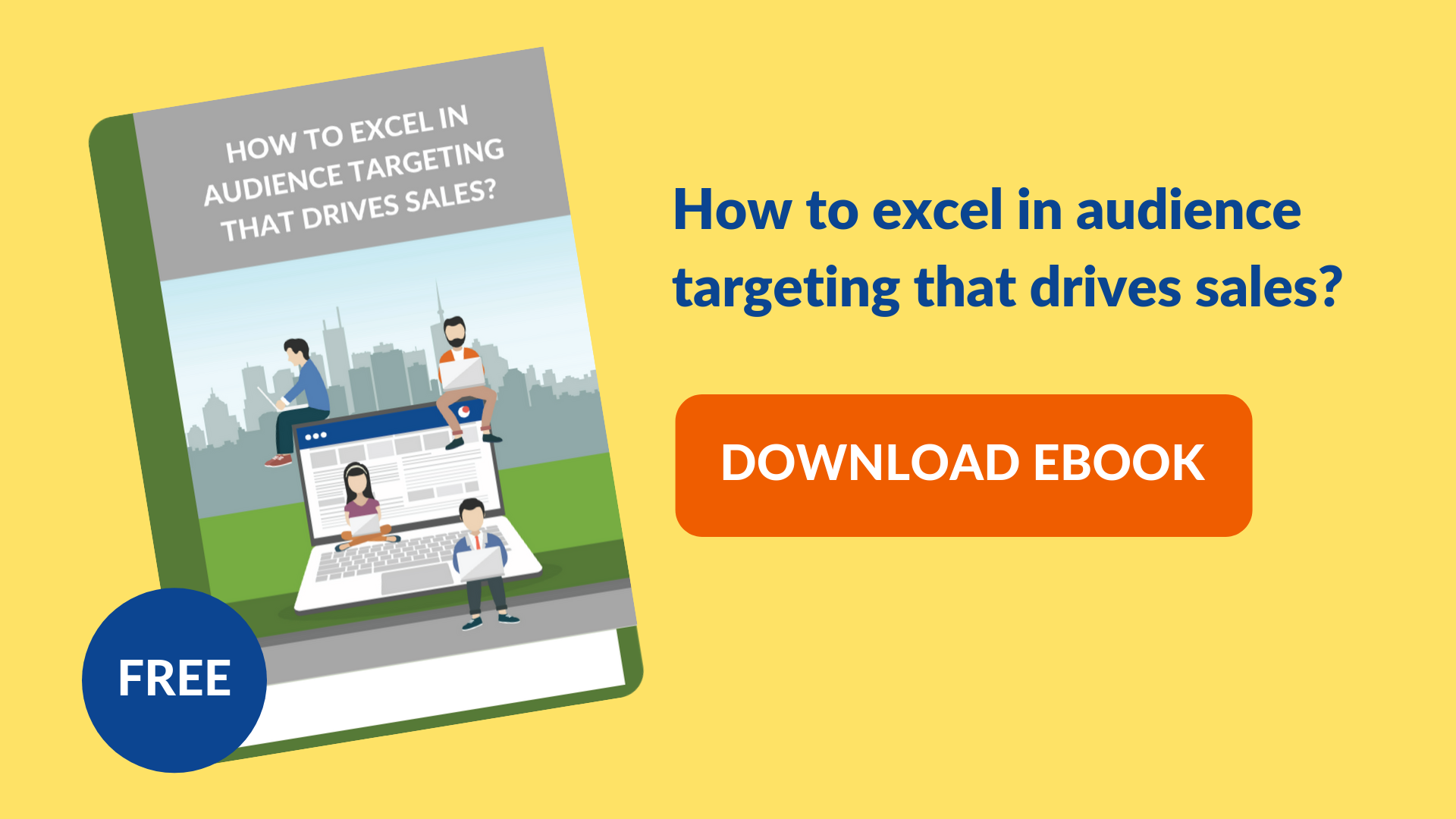 Download free eBook: How to excel in audience targeting that drives sales