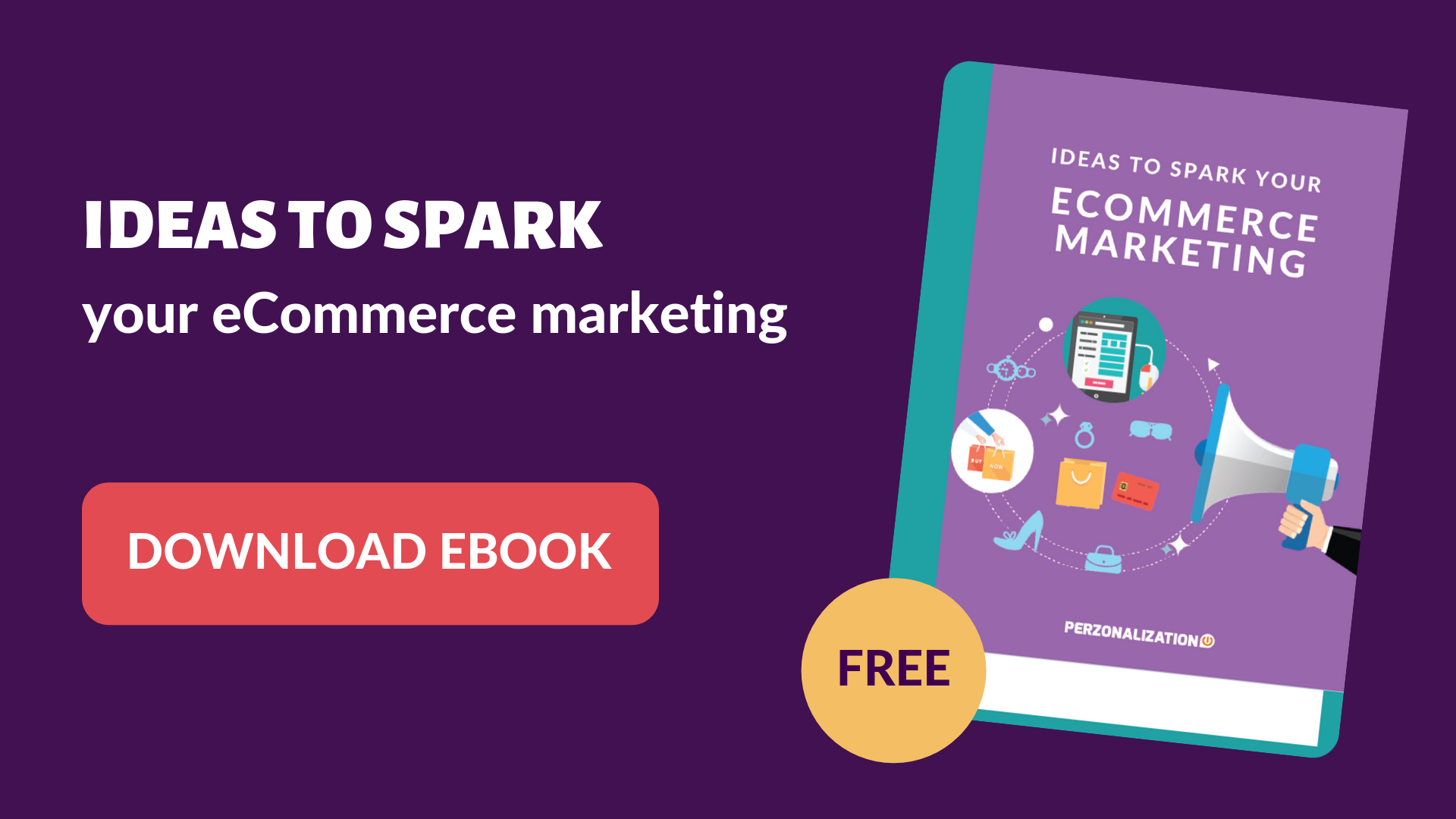 Download free eBook: Ideas to spark eCommerce marketing
