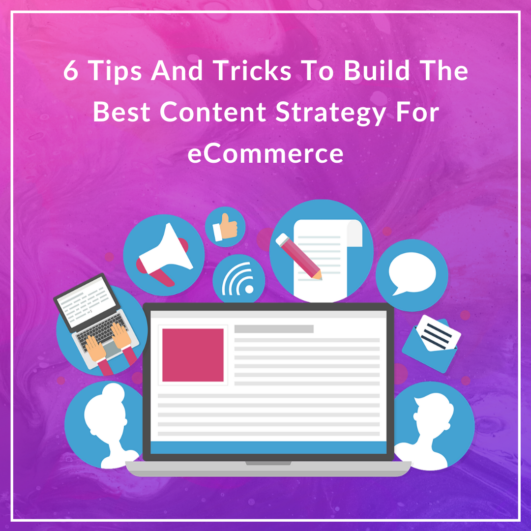 In this article, we have listed some of the tips and tricks that you can use to build the best content strategy for eCommerce in 2019.