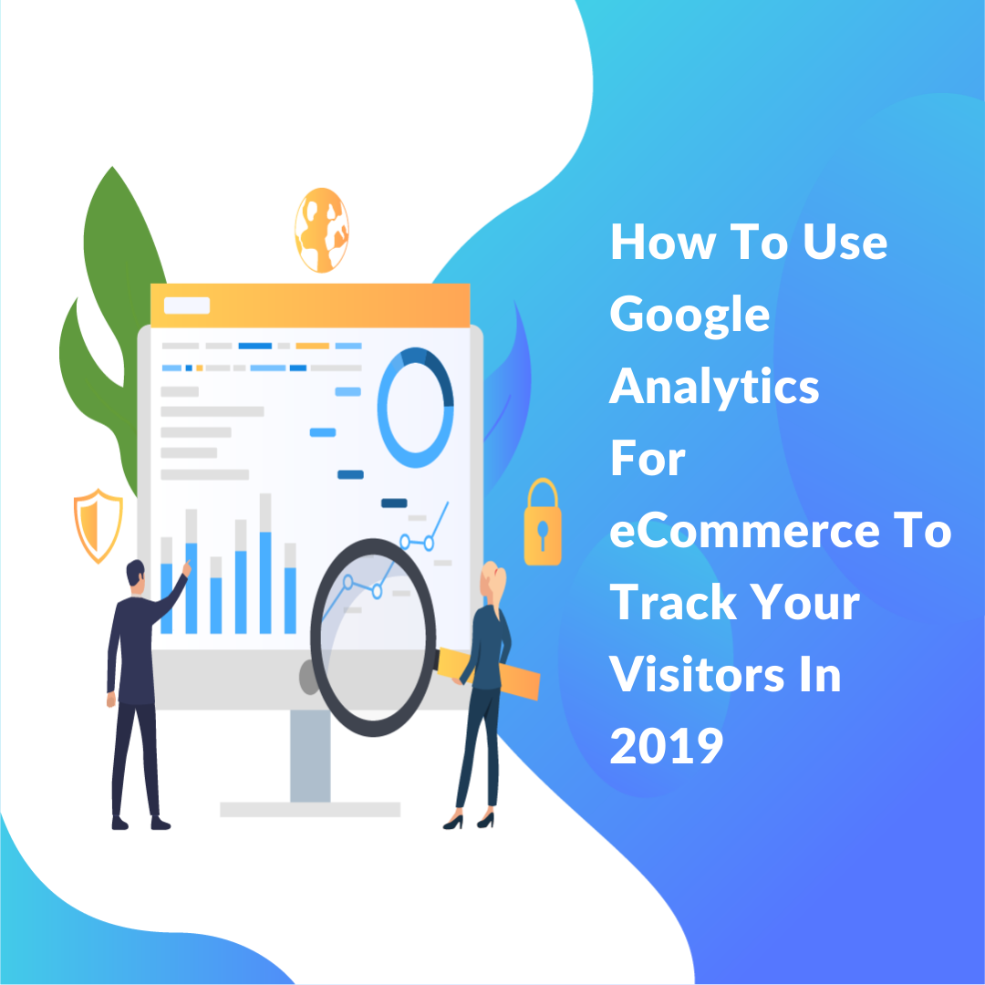 Google Analytics for eCommerce is an intensive collation of crucial data essential to run and increase your online business.