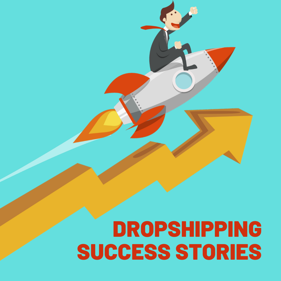 Dropshipping success stories