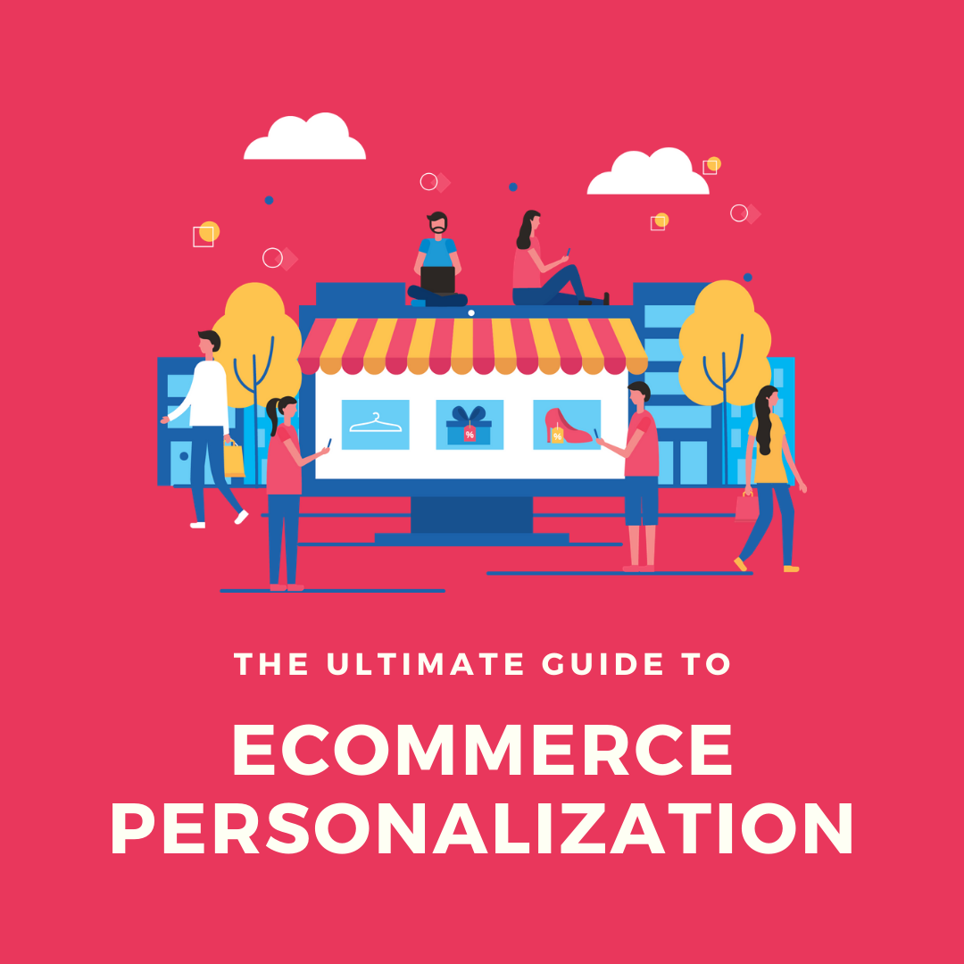 This guide will help you understand the concepts and tactics around eCommerce personalization and learn how to apply it on your website.