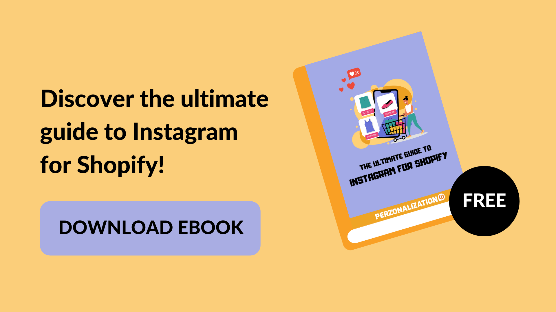 Instagram for Shopify will eventually benefit your eCommerce store as it enables you to sell more effectively on both the channels. Discover more in this free eBook!