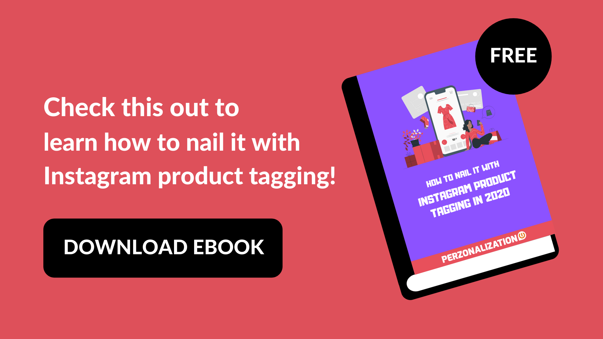 Instagram product tagging gives you the opportunity to go creative with your product tags and Instagram Shoppable posts to reach out to your consumer base. Find more in this free eBook!