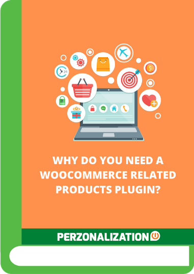 Perzonalization WooCommerce Related Products Plugin Free Download, Easy Integration, Free Trial for 14 days. Personalized Recommendations to Boost Sales. All in this free ebook