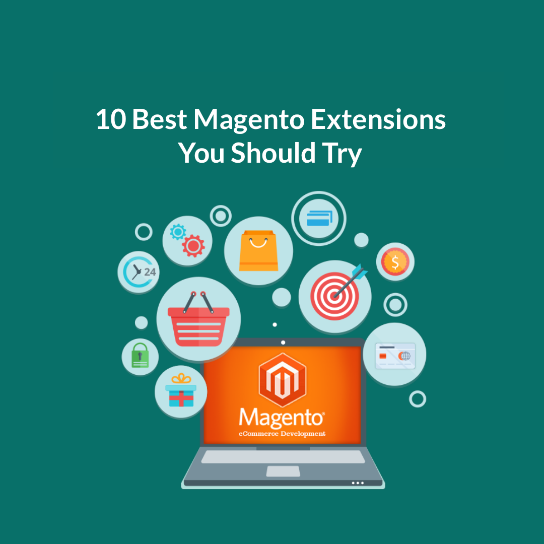 10 Best Magento Extensions You Should Try In 2021