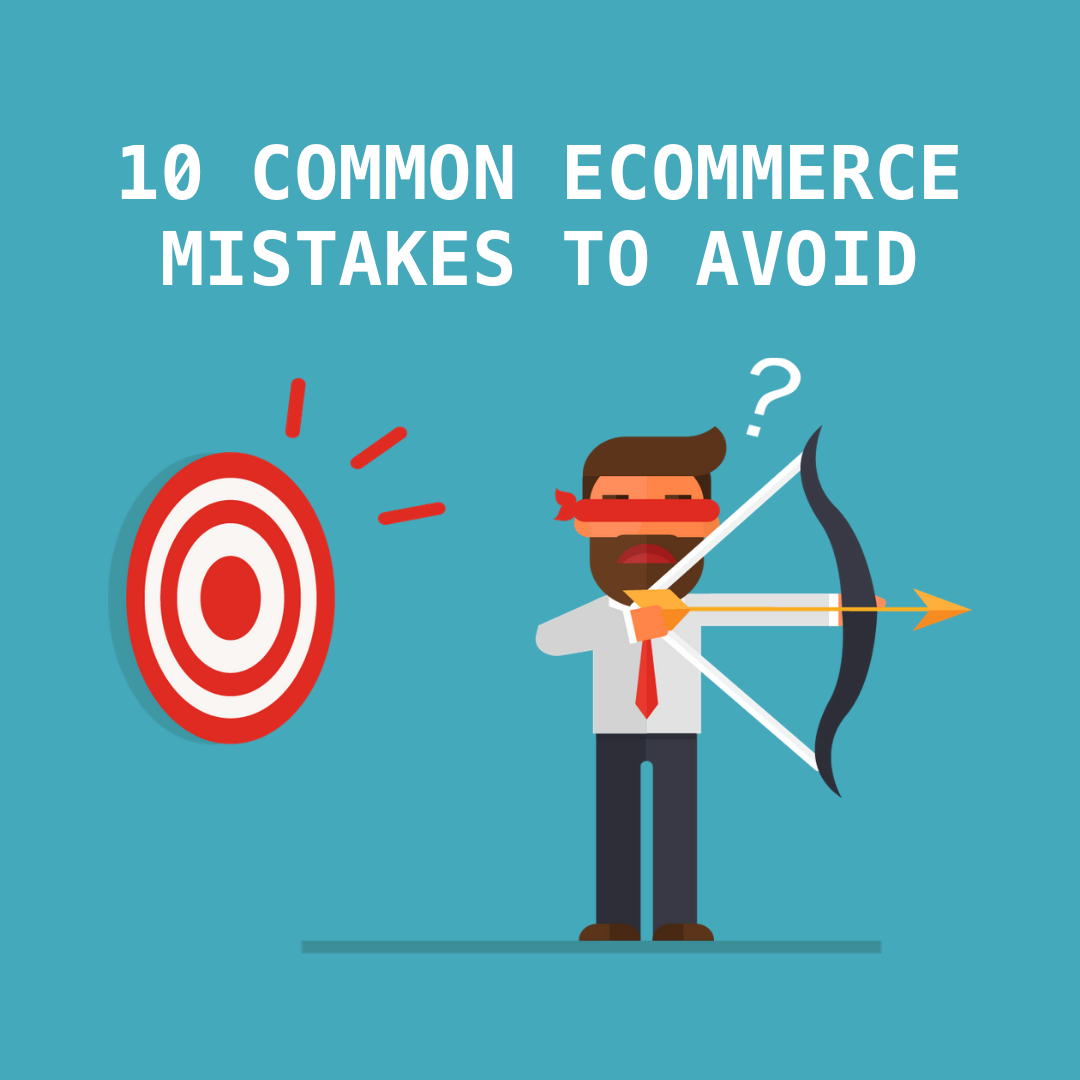 As long as you avoid these top ten common eCommerce mistakes we have listed in this article, you will surely prosper in the eCommerce business.