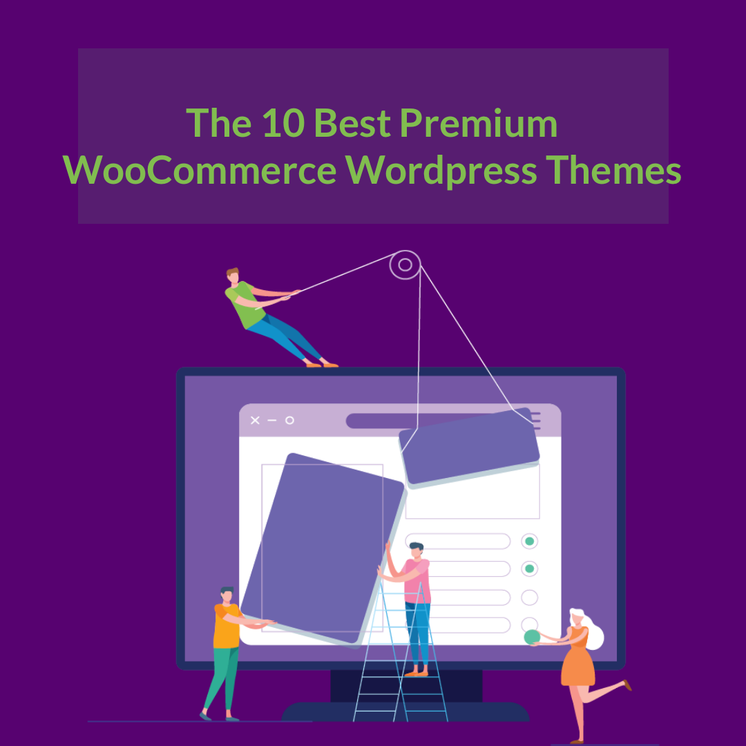 Let's have a look at our take of some of the most feature-rich WooCommerce WordPress Themes ideal for your eCommerce store in 2021.