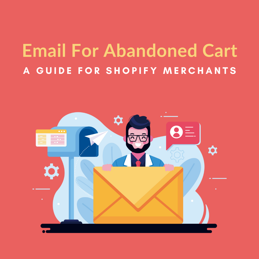 Abandoned carts is a critical problem for Shopify merchants. Luckily, tools like email for abandoned cart can help merchants recover their abandoned carts.