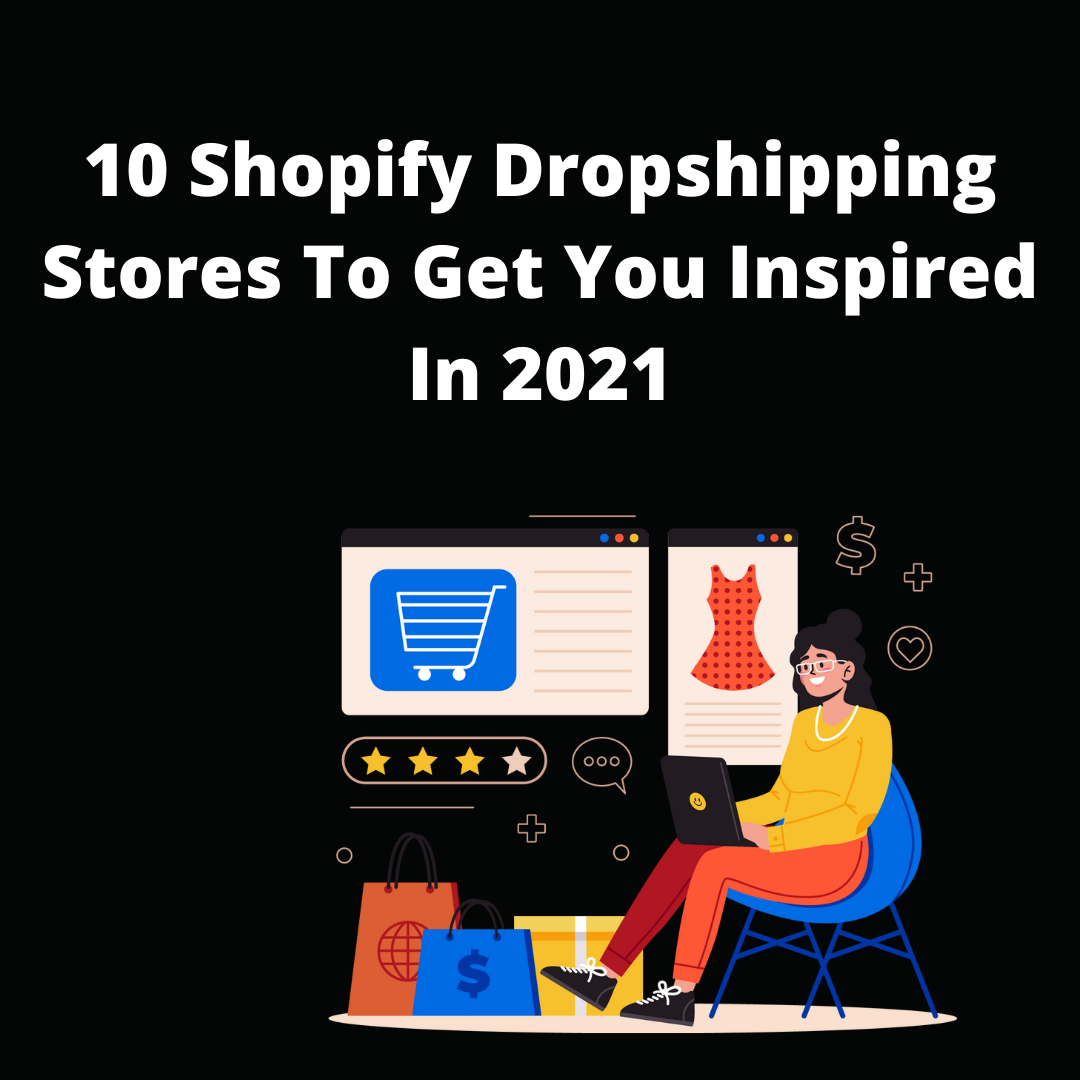 Dropshipping is still a popular method of selling online. Discover 10 Shopify dropshipping stores to get inspired for your next online venture!